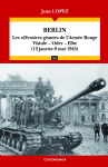 BERLIN - LES OFFENSIVES GEANTES DE L'ARMEE ROUGE