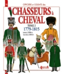 Chasseurs à cheval 1779-1815 T2